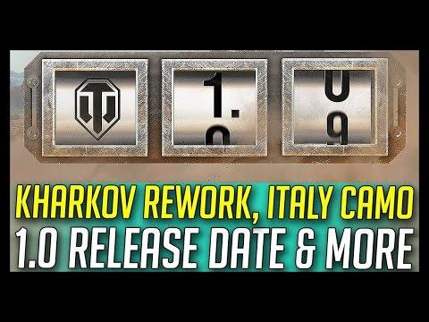 ► 1.0 Release Date, Kharkov Rework, Italian Camo, TOTT and More! - World of Tanks 2018 Update News