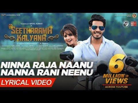 Ninna Raja Naanu Nanna Rani Neenu Song With Lyrics   Seetharama Kalyana   Nikhil Kumar, Rachita Ram