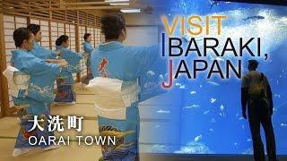 大洗-OARAI- VISIT IBARAKI,JAPAN GUIDE