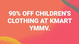 90% OFF Kids Clothing at Kmart ~4/16/2018~