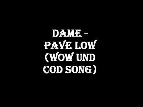 Dame - Pave Low (WoW und CoD Song)