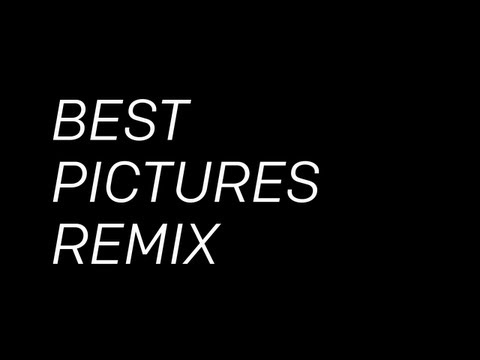 Best Pictures Remix