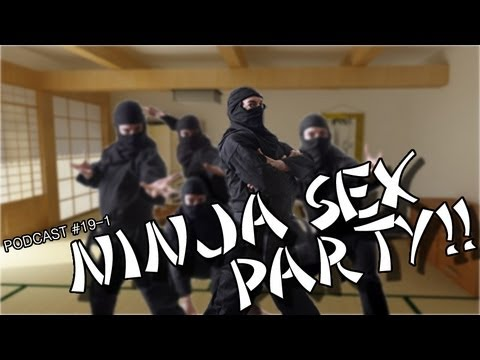 Podcast 19: Ninja Sex Party!! [1 Of 2] video