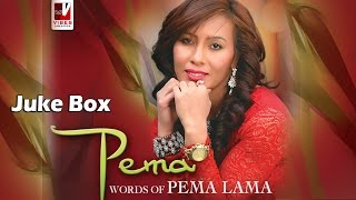 "Pema Lama's Album ""Pema"" ║Audio Juke Box Collection║ New Nepali Juke Box Collection 2016"