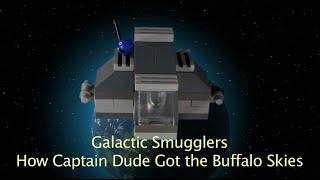 Galactic Smugglers: How Captain Dude Got the Buffalo Skies