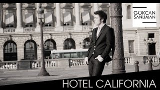 Gökcan Sanlıman - Official Video - Hotel California (2010)
