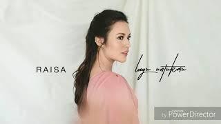 Download Lagu RAISA - LAGU UNTUKMU (lyric Video) Gratis STAFABAND