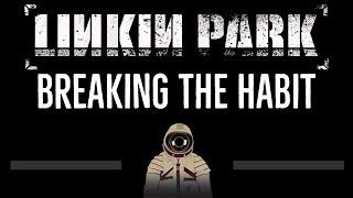 Download lagu Linkin Park • Breaking the Habit (CC) (Remastered Video) 🎤 [Karaoke] [Instrumental Lyrics]