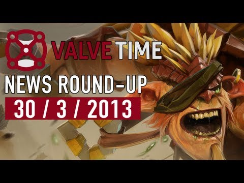 ValveTime Weekly News Round-Up - 30th March 2013