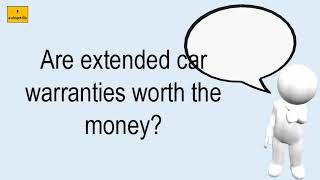 Are Extended Car Warranties Worth The Money?