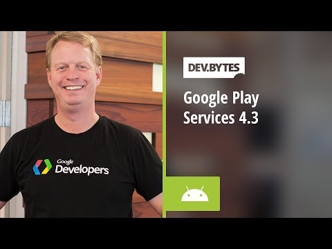 DevBytes: Google Play Services 4.3
