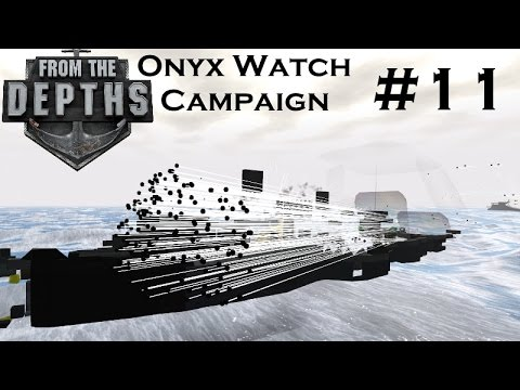 From The Depths | Part 11 | Fantastic Frag! | Onyx Watch Campaign | Gameplay
