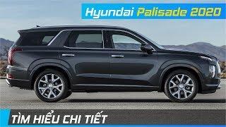 Chi tiết Hyundai Palisade 2020 | Sự thay thế hoàn hảo của Ford Explorer? | XE24h