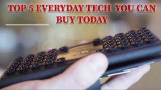 Top 5 Tech Today That helps you every day! 2019 - BUY TODAY!