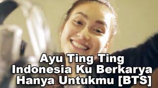 Ayu Ting Ting Indonesia Ku Berkarya Hanya Untukmu BTS