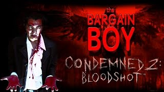 Bargain Boy - Condemned 2: Bloodshot Review