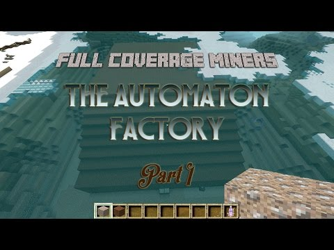 Full Coverage Miners: The Automaton Factory, Part 1