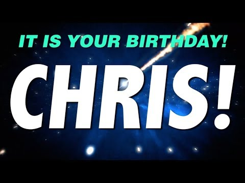 HAPPY BIRTHDAY CHRIS! This is your gift.