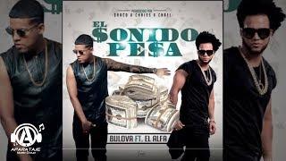 Bulova Feat. El Alfa El Jefe - El Sonido Pesa [Audio Oficial]