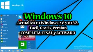 Windows 10: Instalar, Actualizar Windows 7, 8 y 8.1, Facil, Gratis, FINAL, COMPLETO, ACTIVADO