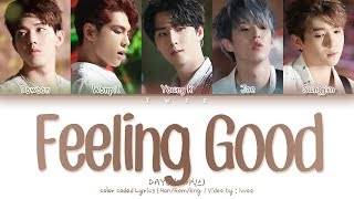 DAY6 (데이식스) - Feeling Good (Han|Rom|Eng) Color Coded Lyrics/한국어 가사
