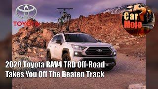2020 Toyota RAV4 TRD Off-Road - Takes You Off The Beaten Track | CarMojo
