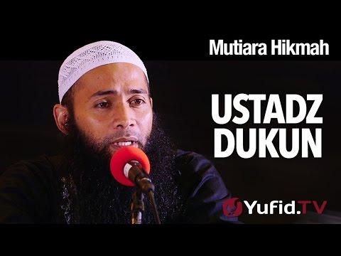 Mutiara Hikmah: Ustadz Dukun - Ustadz Dr. Syafiq Reza Basalamah, MA.