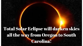 Total Solar Eclipse 2017: When Where and How to See It  August 21, 2017