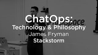 ChatOps: Technology and Philosophy
