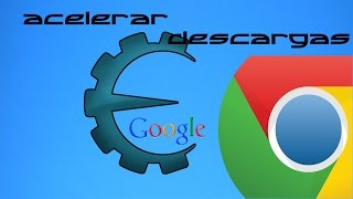 Como acelerar las descargas de Google Chrome - Cheat Engine - 10 MB / segundo