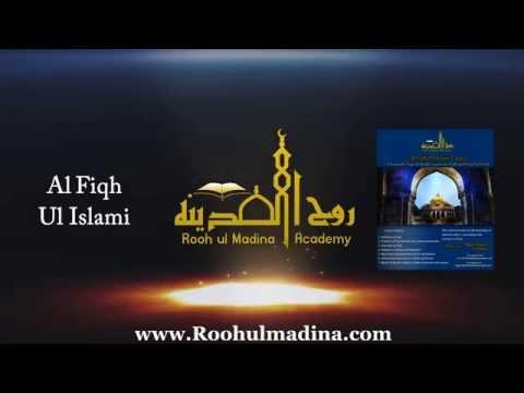 Rooh Ul Madina Academy: Fiqh ul Islami Course - 10/13/2014