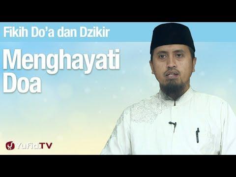 Fikih Doa dan Dzikir: Mengayati Doa   Ustadz Abdullah Zaen, MA