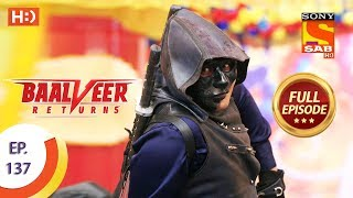 Baalveer Returns - Ep 137 - Full Episode - 18th March 2020