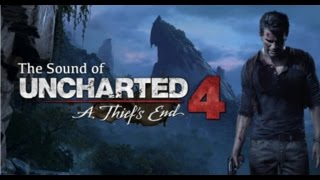 Making The Sound of Uncharted 4: A Thief's End