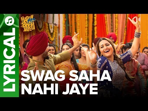 Swag Saha Nahi Jaye | Lyrical Video | Happy Phirr Bhag Jayegi | Sonakshi Sinha