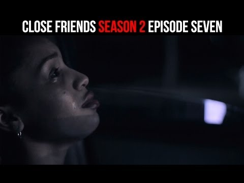 Close Friends Episode 7 | Season 2 | 07 of 12