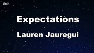 Expectations - Lauren Jauregui Karaoke 【No Guide Melody】 Instrumental