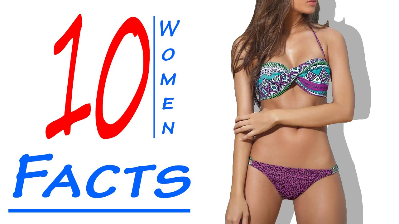 Weird Facts About Women 10 SEXY FACTS ABOUT WOMEN