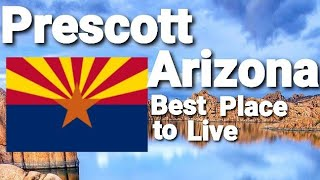 Prescott Arizona USA and why you should move here!! Best Place To Live
