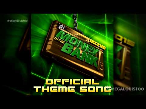 """WWE Money In The Bank 2015 Official Theme Song - """"Money In The Bank"""" With Download Link"""