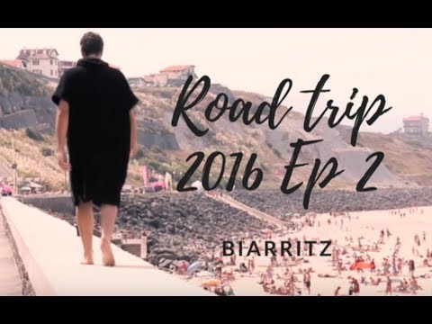 Road Trip 2016 - (Short) Episode #2 ⎪Biarritz