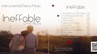 Dyathon Ineffable Full Album Emotional Piano Music