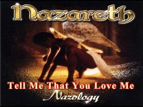 Nazareth - Tell me That You Love me