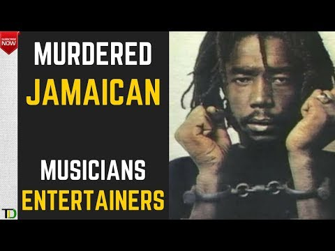 Jamaican ARTISTES &  MUSICIANS who were MURDERED!!! thumbnail