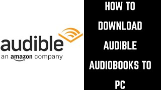 How to Download Audible Books to PC