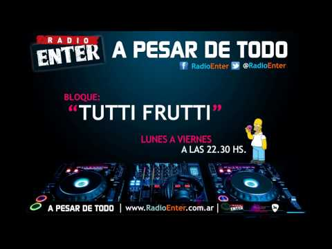 A pesar de todo - Tutti Frutti #1 | Radio Enter