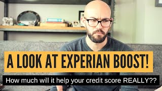 Experian Boost: This COULD be HUGE for your credit. But will it?