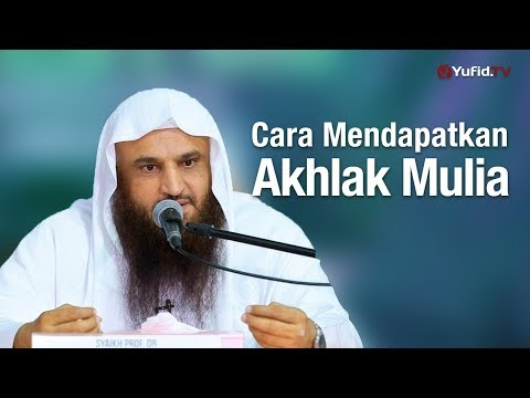 Cara Mendapatkan Akhlak Mulia – Tabligh Akbar Syaikh Prof. Dr. Abdurrazzaq Al Badr