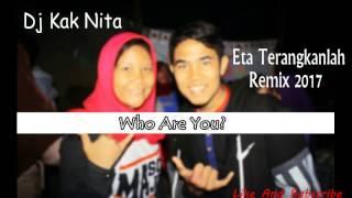 download lagu Dj Eta Terangkanlah Remix 2017 - Dj Kak Nita gratis