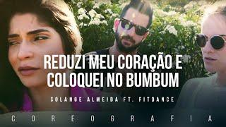 Reduzi Meu Coração e Coloquei no Bumbum - Solange Almeida | FitDance TV (Coreografia) Dance Video